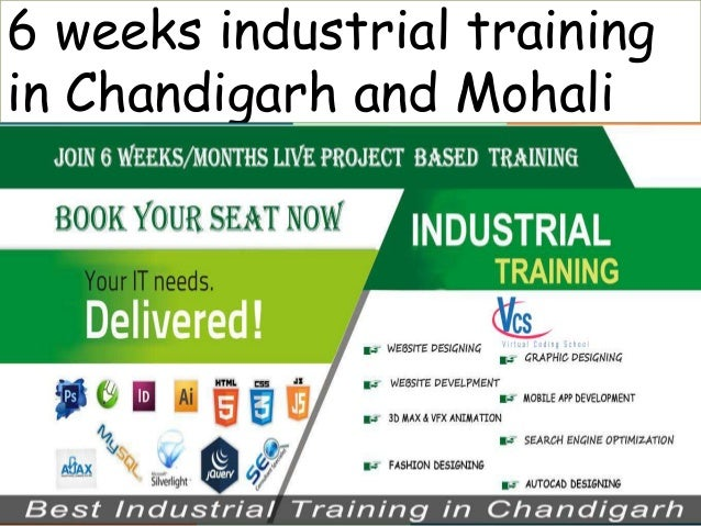 6 weeks industrial training in Chandigarh and Mohali