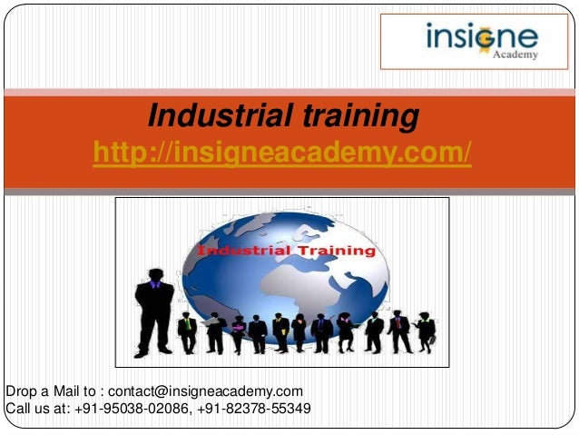 Drop a Mail to : contact@insigneacademy.com Call us at: +91-95038-02086, +91-82378-55349 Industrial training http://insign...