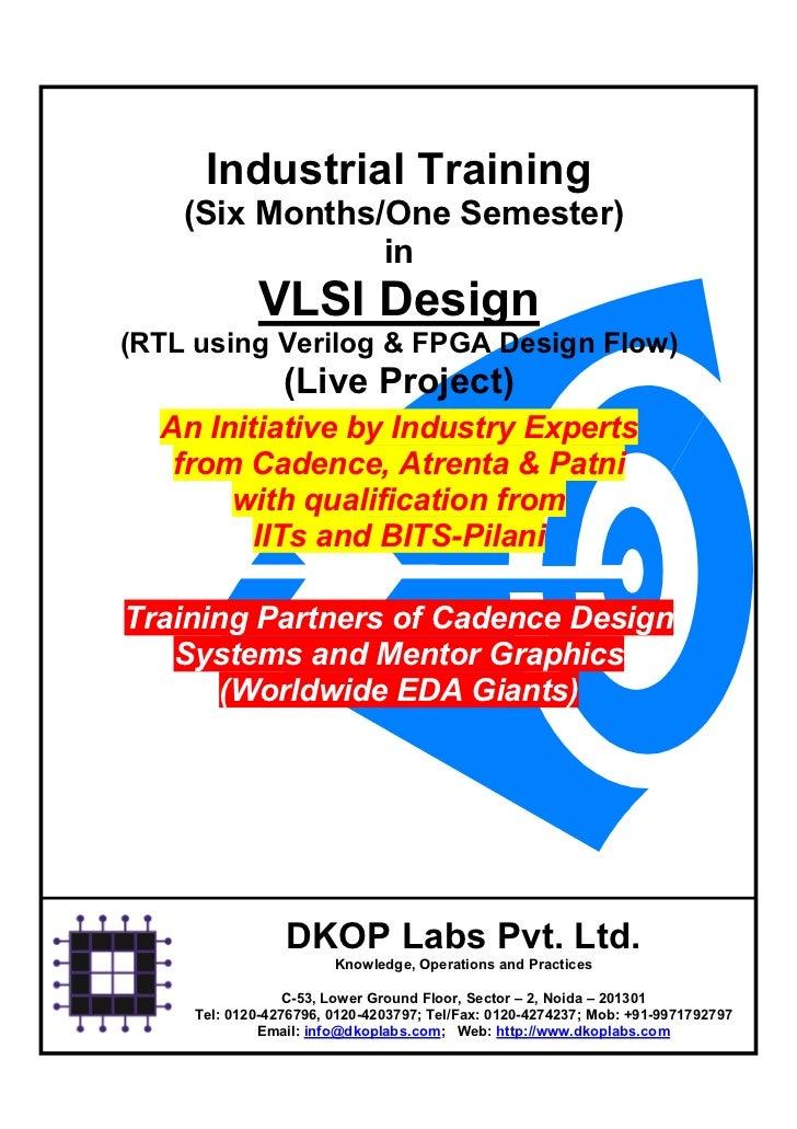 Industrial Training    (Six Months/One Semester)                in             VLSI Design(RTL using Verilog & FPGA Design...