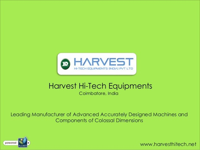 Harvest Hi-Tech Equipments                         Coimbatore, IndiaLeading Manufacturer of Advanced Accurately Designed M...