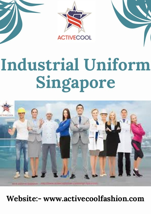 Industrial Uniform Singapore www.activecoolfashion.comWebsite:-