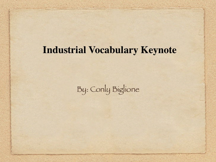 Industrial Vocabulary Keynote       By: Conly Biglione