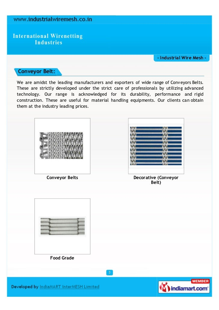- Industrial Wire Mesh -Conveyor Belt:We are amidst the leading manufacturers and exporters of wide range of Conveyors Bel...