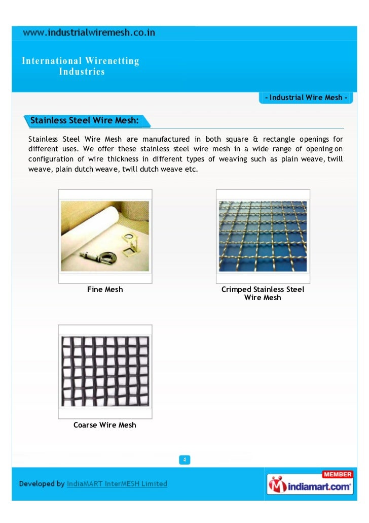 - Industrial Wire Mesh -Stainless Steel Wire Mesh:Stainless Steel Wire Mesh are manufactured in both square & rectangle op...