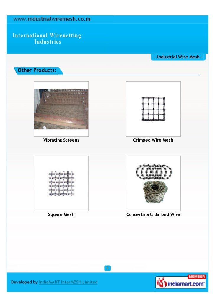 - Industrial Wire Mesh -Other Products:         Vibrating Screens      Crimped Wire Mesh           Square Mesh       Conce...