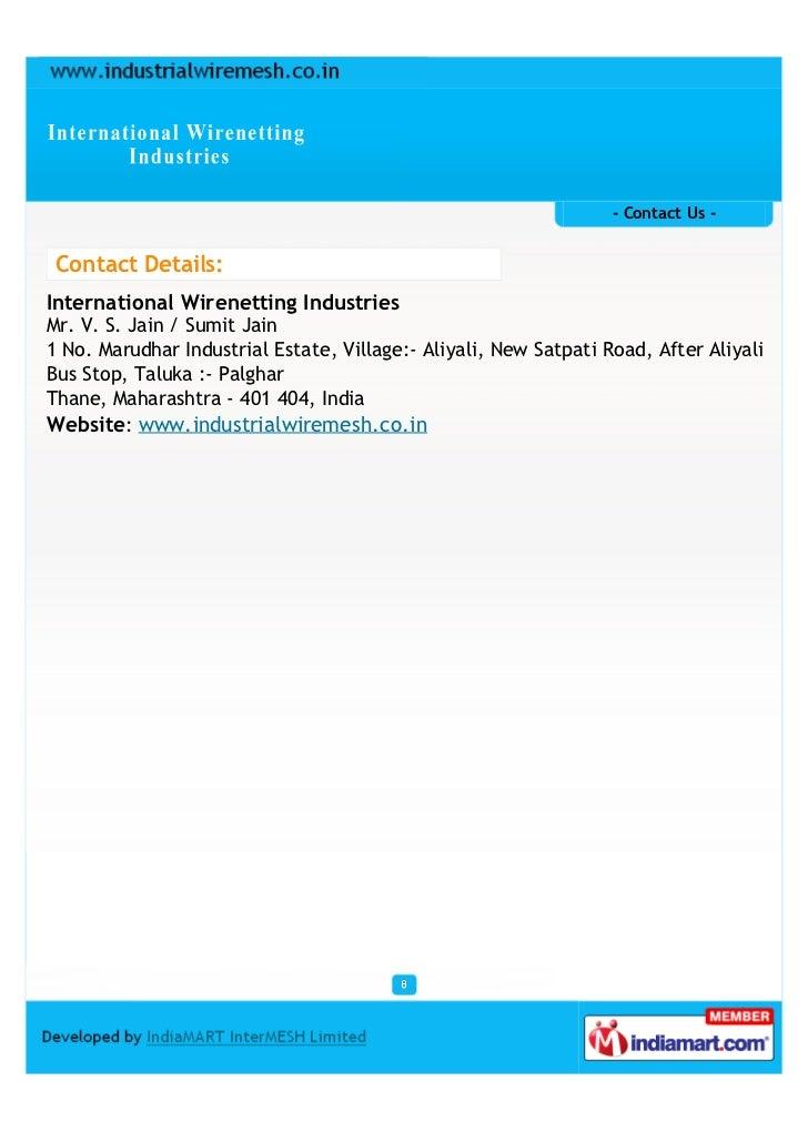 - Contact Us - Contact Details:International Wirenetting IndustriesMr. V. S. Jain / Sumit Jain1 No. Marudhar Industrial Es...