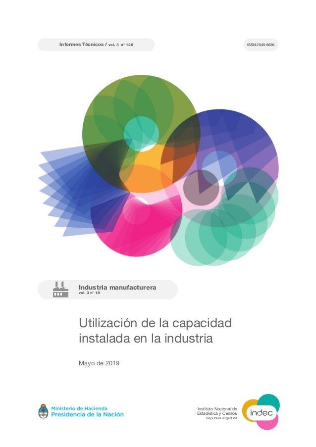 Industria manufacturera vol. 3 n° 18 Informes Técnicos / vol. 3 n° 126 Utilización de la capacidad instalada en la industr...