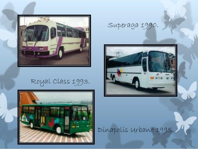Superaga 1990. Royal Class 1993. Dinapolis Urbano 1995.