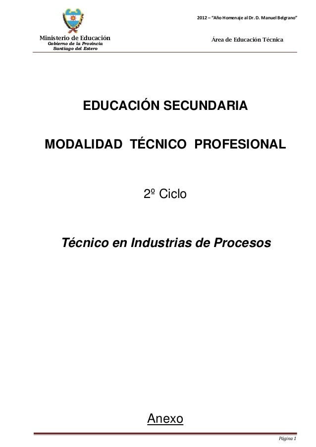 """Ministerio de Educación  Gobierno de la Provincia  Santiago del Estero  Página 1  2012 – """"Año Homenaje al Dr. D. Manuel Be..."""