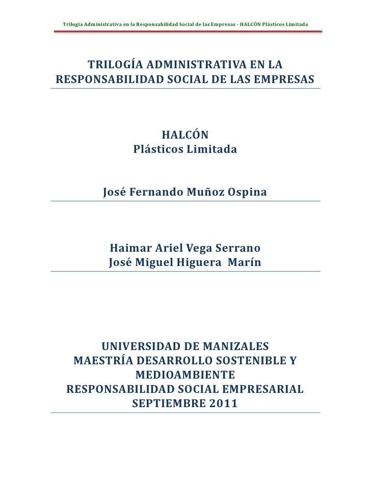 Trilogía Administrativa en la Responsabilidad Social de las Empresas - HALCÓN Plásticos Limitada    TRILOGÍA ADMINISTRATIV...