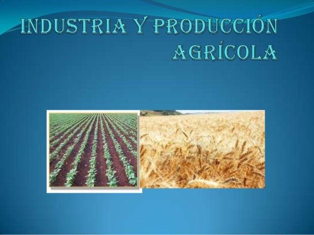 Producción agrícola La industria agrícola es uno de los principales segmentos de la  economía brasileña, con importancia ...