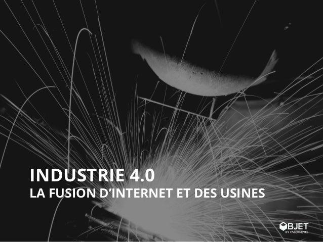 Industrie 4.0 : la fusion d'internet et des usines