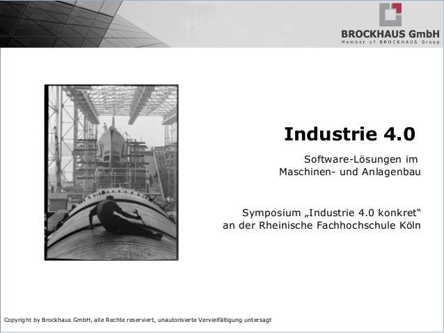 Copyright by Brockhaus GmbH, alle Rechte reserviert, unautorisierte Vervielfältigung untersagt Industrie 4.0 Software-Lösu...