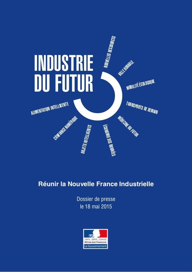 Réunir la Nouvelle France Industrielle Dossier de presse le 18mai 2015 Économiedesdonnées Mobilité écologique Nouvellesre...