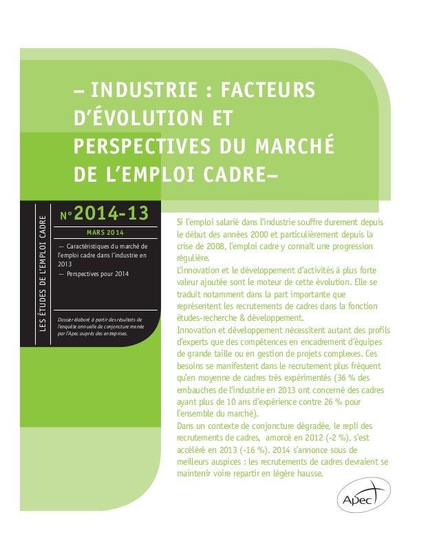 – INDUSTRIE : FACTEURS D'ÉVOLUTION ET PERSPECTIVES DU MARCHÉ DE L'EMPLOI CADRE– Si l'emploi salarié dans l'industrie souff...