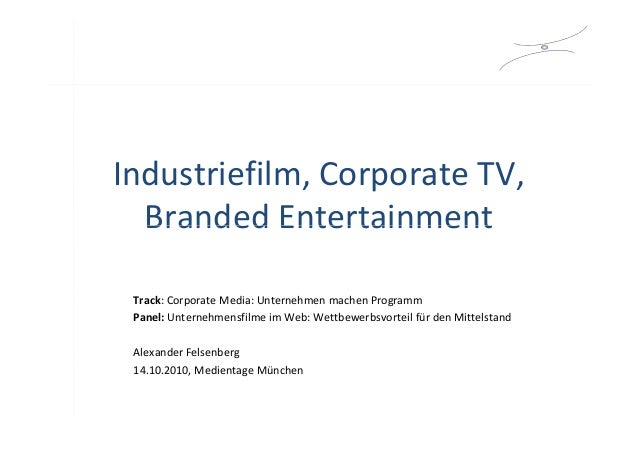 Industriefilm, Corporate TV, Branded EntertainmentBranded Entertainment Track: Corporate Media: Unternehmen machen Program...