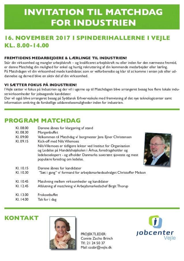 INVITATION TIL MATCHDAG FOR INDUSTRIEN 16. NOVEMBER 2017 I SPINDERIHALLERNE I VEJLE KL. 8.00-14.00 FREMTIDENS MEDARBEJDERE...