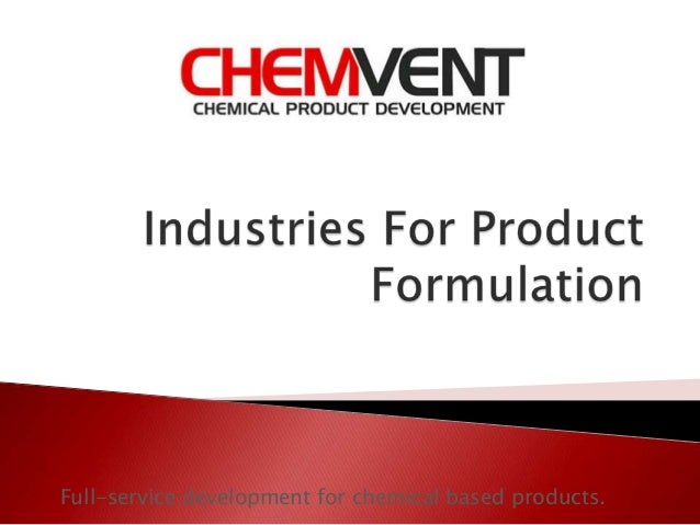 Full-service development for chemical based products.