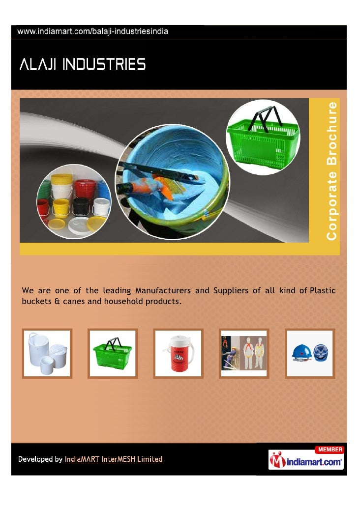 We are one of the leading Manufacturers and Suppliers of all kind of Plasticbuckets & canes and household products.