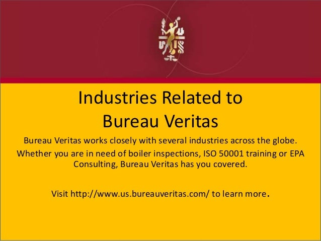 Industries Related to Bureau Veritas Bureau Veritas works closely with several industries across the globe. Whether you ar...
