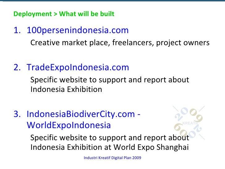 Deployment > What will be built <ul><li>100persenindonesia.com </li></ul><ul><ul><li>Creative market place, freelancers, p...