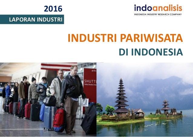 2016 LAPORAN INDUSTRI INDUSTRI PARIWISATA DI INDONESIA