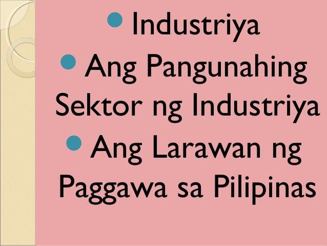Industriya Ang Pangunahing Sektor ng Industriya Ang Larawan ng Paggawa sa Pilipinas
