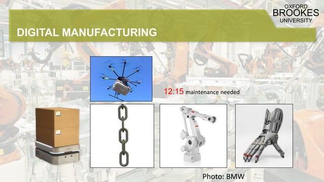 Photo: BMW DIGITAL MANUFACTURING OXFORD BROOKES UNIVERSITY 12:15 maintenance needed