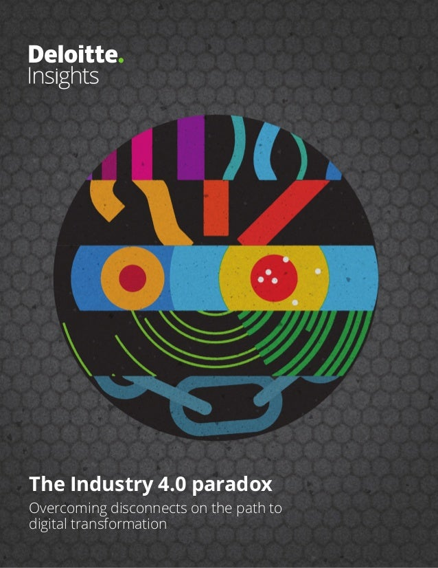 The Industry 4.0 paradox Overcoming disconnects on the path to digital transformation