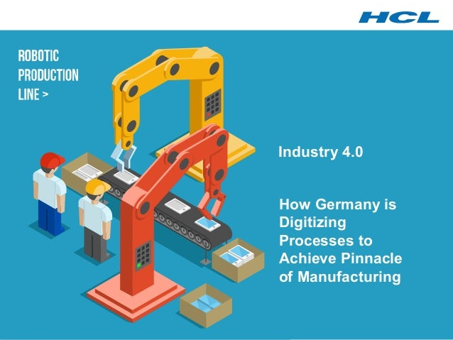 Industry 4.0 How Germany is Digitizing Processes to Achieve Pinnacle of Manufacturing
