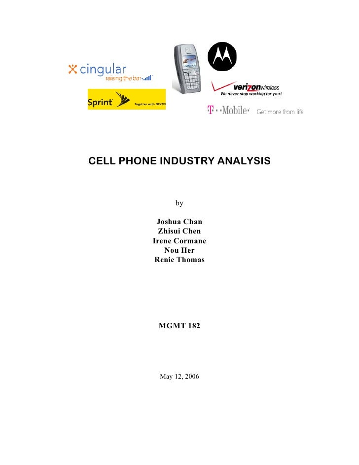 CELL PHONE INDUSTRY ANALYSIS              by          Joshua Chan           Zhisui Chen         Irene Cormane            N...