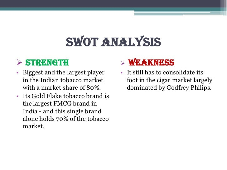 swot analysis of tobacco industry Equities class- tobacco industry analysis 1 fin 4274: equity securities and determined porter's five forces and a swot analysis would be good tools.