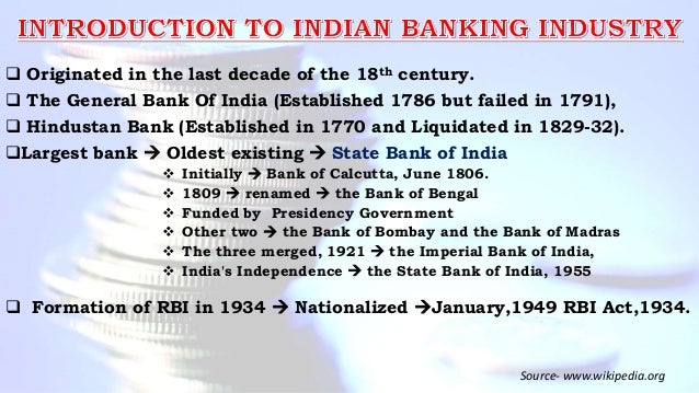  Originated in the last decade of the 18th century.  The General Bank Of India (Established 1786 but failed in 1791),  ...