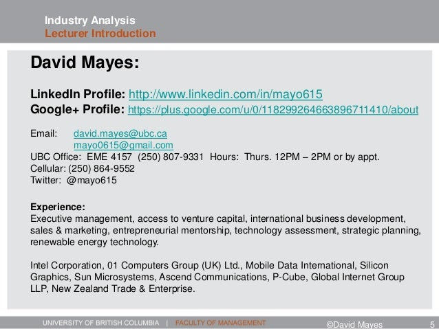 Industry Analysis Lecturer Introduction David Mayes: LinkedIn Profile: http://www.linkedin.com/in/mayo615 Google+ Profile:...