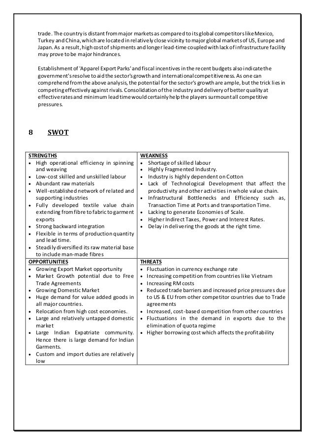 swot analysis of indian textile industry Indian textile industry: a swot analysis swot analysis is a part of strategic planning process attempted to identify the strengths, weakness, objectives and threats journal for studies in management and planning.