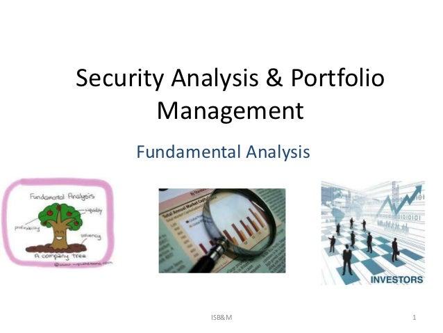 Security Analysis & Portfolio       Management     Fundamental Analysis             ISB&M              1