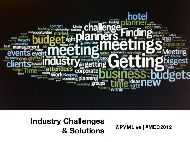 Industry Challenges                       @PYMLive   #MEC2012         & Solutions