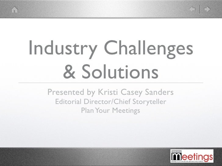 Industry Challenges     & Solutions   Presented by Kristi Casey Sanders     Editorial Director/Chief Storyteller          ...