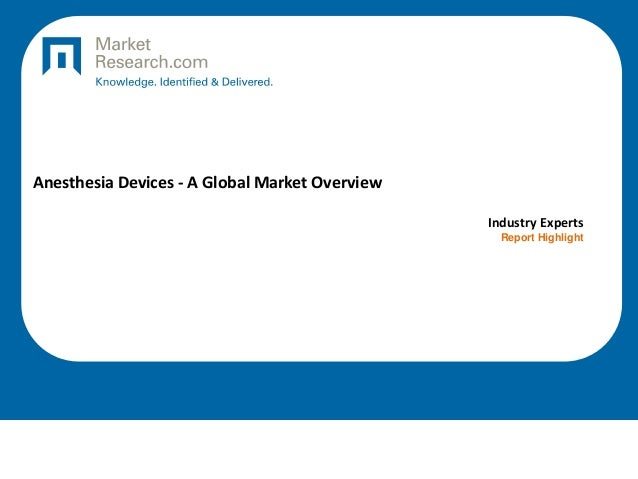 Anesthesia Devices - A Global Market Overview Industry Experts Report Highlight
