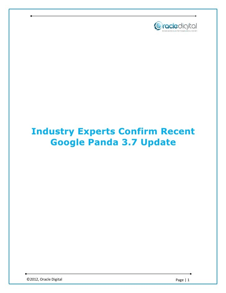 Industry Experts Confirm Recent     Google Panda 3.7 Update©2012, Oracle Digital        Page | 1