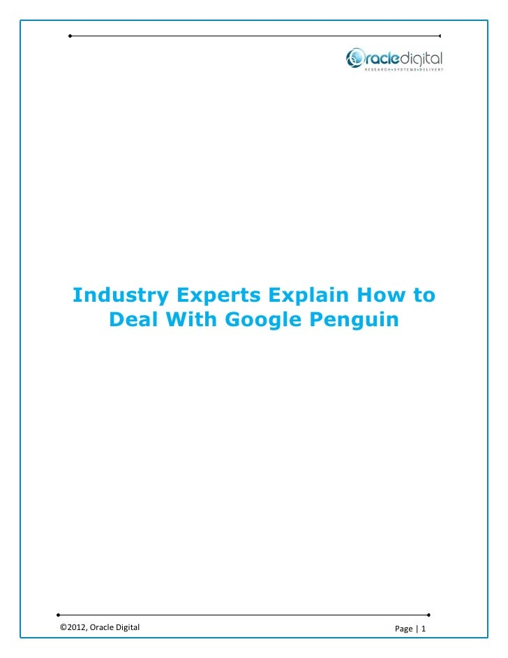 Industry Experts Explain How to      Deal With Google Penguin©2012, Oracle Digital         Page | 1