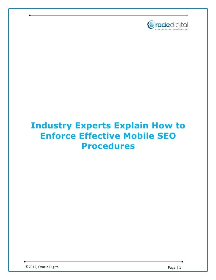 Industry Experts Explain How to     Enforce Effective Mobile SEO             Procedures©2012, Oracle Digital         Page ...