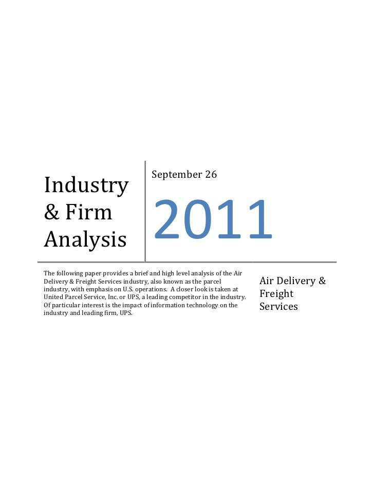 Industry & Firm AnalysisSeptember 262011The following paper provides a brief and high level analysis of the Air Delivery &...