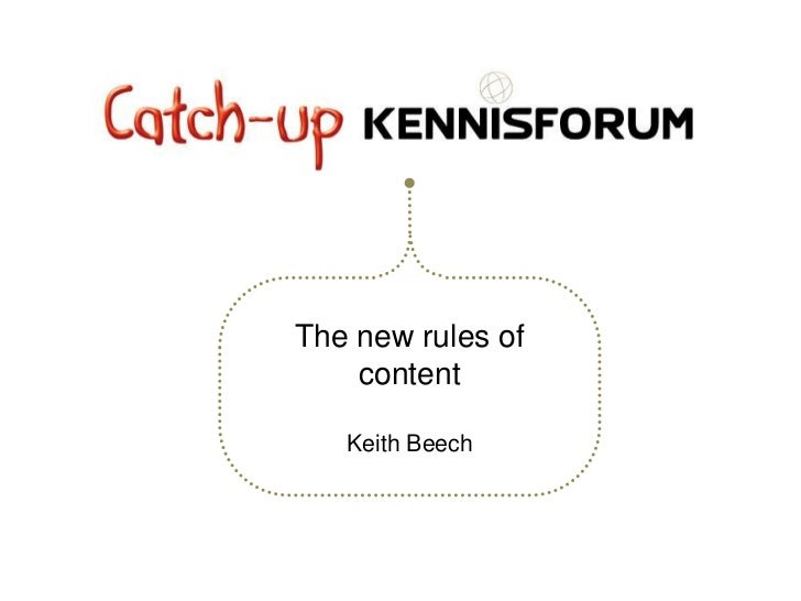 The new rules of    content   Keith Beech