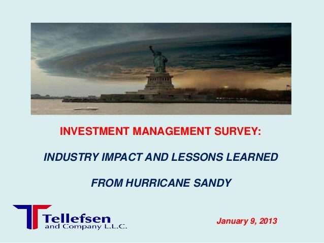 INVESTMENT MANAGEMENT SURVEY:INDUSTRY IMPACT AND LESSONS LEARNED       FROM HURRICANE SANDY                         Januar...