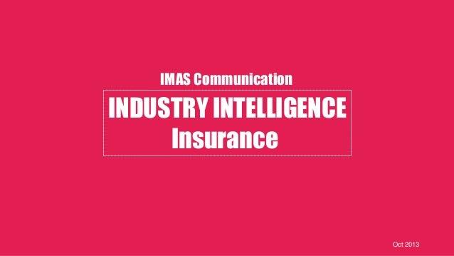 IMAS Communication  INDUSTRY INTELLIGENCE Insurance  Oct 2013