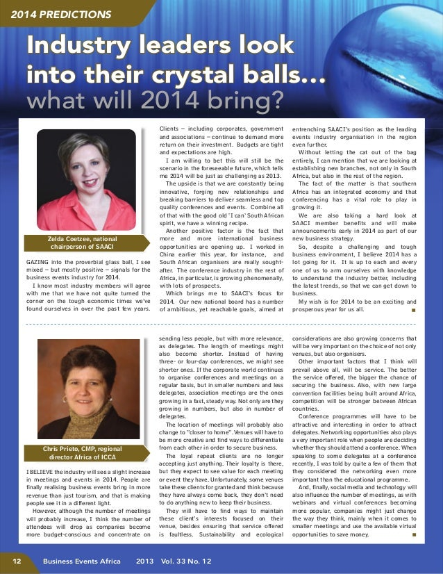 2014 PreDICtIoNS  Industry leaders look into their crystal balls… what will 2014 bring?  Zelda Coetzee, national chairpers...