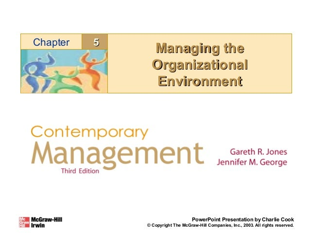 Chapter  5  Managing the Organizational Environment  PowerPoint Presentation by Charlie Cook © Copyright The McGraw-Hill C...