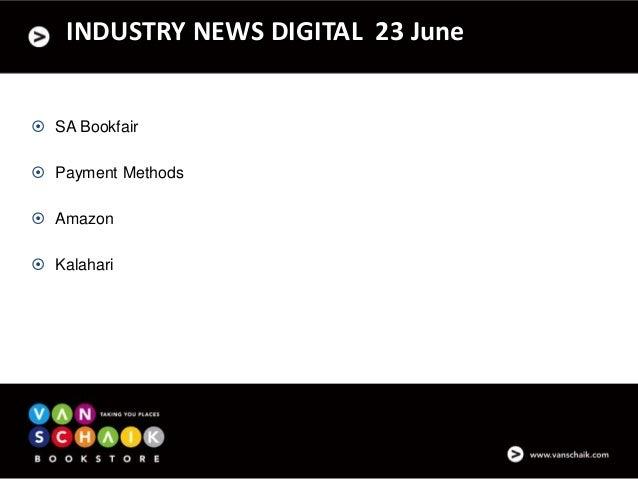 INDUSTRY NEWS DIGITAL 23 June  SA Bookfair  Payment Methods  Amazon  Kalahari