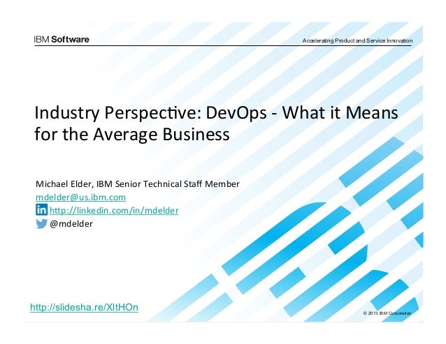 Accelerating Product and Service Innovation  Industry  Perspec.ve:  DevOps  -­‐  What  it  Means  for  the  Average  Busin...